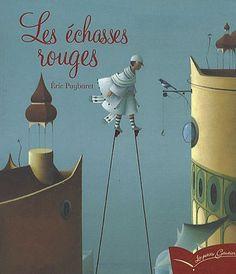 Amazon.fr - Les échasses rouges - Eric Puybaret - Livres