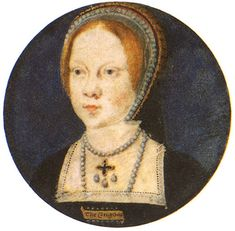 Mary Tudor, Later Mary I, daughter of Catherine of Aragon and Henry VIII