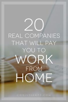 20 real companies that pay you to work from home... http://christianpf.com/real-companies-that-will-pay-you-to-work-from-home/ Making Money, Making Money Ideas, Making Money Online