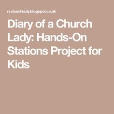 Diary of a Church Lady: Hands-On Stations Project for Kids