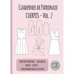 Cuaderno de Patronaje - Cuerpos - Vol. 2