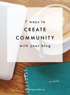 7 Ways to Create Positive Community With Your Blog | The Blog Market #blog, #blogging, blogging, business, entrepreneur
