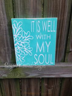 It Is Well WIth My Soul  Hand painted wood by SugarKoatedSigns, $15.00