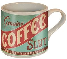 "Coffee Slut Mug - intage inspired coffee mug features the slogan ""Genuine coffee slut"" for those who ""just gotta have it every day"".  Holds 12 oz. and is dishwasher and microwave safe."