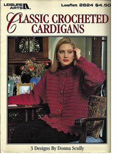 Classic Crocheted Cardigans  Sizes 40 to 48 Leisure Arts