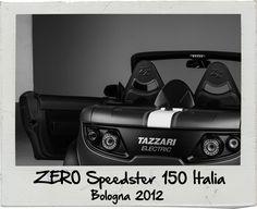 Tazzari Zero Speedster 150 Italia - Bologna 2012  WWW.TAZZARI-ZERO.COM #TAZZARI #ZERO #EM1 #TAZZARIEV #ELECTRICCAR #ZEROEMISSION #DESIGN #LUXURY #ELEKTROAUTO #COCHEELECTRICO #VOITUREELECTRIQUE #CARROELETRICO #ELEKTRISCHEAUTO #ELEKTRIKLIARABA #ZZ #IMOLA #MADEINITALY