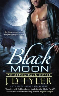 Cover Reveal: Black Moon (Alpha Pack #3)by J.D. Tyler. Coming 12/4/12
