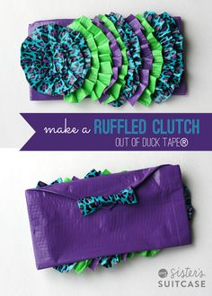 My Sisters Suitcase: Make a Ruffled Clutch with Duck Tape® HELLO fun!