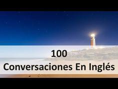 100 Conversaciones En Inglés - YouTube