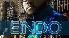 Eindo – Bump N Grind (Feat TMD, Baron B & Bigfish) | Ghana Fame | The real Motherland