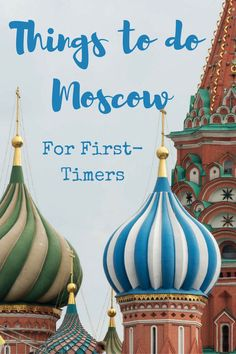 Things to do in Moscow for first timers - what we did in Moscow during our Waterways of the Tsars tour with Viking River Cruises!