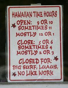 Hawaiian Time  ;)