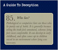 a guide to deception | Please note that pathological liars are not, in general, more cunning ...