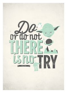 Star Wars Quote Poster Do or Do Not There Is No Try by NeueGraphic - Star Wars Canvas - Latest and trending Star Wars Canvas. - Star Wars Quote Poster Do or Do Not There Is No Try by NeueGraphic Yoda Quotes, Movie Quotes, Life Quotes, Shirt Quotes, Star Wars Poster, Star Wars Art, Star Trek, The Words, Star Wars