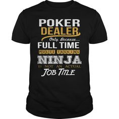 (Tshirt Cool Choose) POKER DEALER  NINJA NEW  Coupon 15%  POKER DEALER  NINJA NEW  Tshirt Guys Lady Hodie  SHARE and Get Discount Today Order now before we SELL OUT Today  Camping dealer ninja new poker