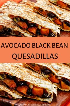 Avocado Black Beans Quesadillas Recipe. avocado meals/ avocado recipes/ stuff avocado/ paleo avocado recipes/best avocado recipes/ healthy recipes with avocado