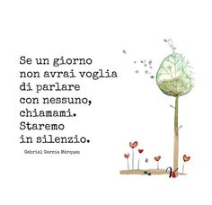 Silenzio - The sound of silence. Italian Phrases, Italian Quotes, Quotes Thoughts, Life Quotes, Famous Phrases, Quotes About Everything, Something To Remember, Gabriel Garcia Marquez, Magic Words
