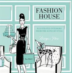 Booktopia has Fashion House, Illustrated Interiors from the Icons of Style by Megan Hess. Buy a discounted Hardcover of Fashion House online from Australia's leading online bookstore. Megan Hess Illustration, Illustration Artists, Character Illustration, Audrey Hepburn, Arte Fashion, Fashion Design, Fashion Prints, Fashion Fashion, Fashion Jewelry