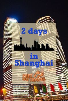 Shanghai .. with so much to see, how would you spend 2 days?