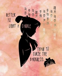 "Mulan silhouette, ""Better to light a candle than curse the darkness."" Shadows & Light by Jennifer Jenell Konschak Disney Pixar, World Disney, Disney And Dreamworks, Cute Disney, Disney Dream, Disney Girls, Disney Magic, Princesa Mulan, Big Heroes"