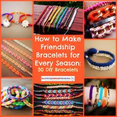 How to Make Friendship Bracelets: 30 DIY Bracelets