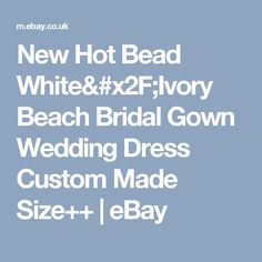 New Hot Bead White/Ivory Beach Bridal Gown Wedding Dress Custom Made Size++    eBay
