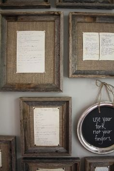 Display old/favorite family recipes in weathered frames with stretched burlap across the back & recipe tacked on top. love this kitchen idea