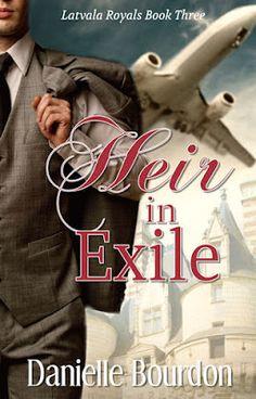 I really enjoyed this!  Heir in Exile - Danielle Bourdon