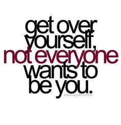 Wouldn't it be great if everybody could just be themselves--& not be judged while doing it?!