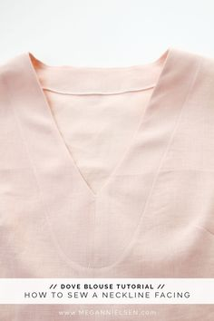 How to sew a neckline facing // A Dove blouse tutorial http://blog.megannielsen.com/2016/09/neckline-facing-tutorial/?utm_campaign=coschedule&utm_source=pinterest&utm_medium=Megan%20Nielsen%20Patterns&utm_content=How%20to%20sew%20a%20neckline%20facing%20%2F%2F%20A%20Dove%20blouse%20tutorial