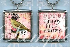FIND JOY In THe JOURNEY soldered glass PeNDANT altered art CHaRM necklace mixed media DOUBLe SIDeD bird FLy., via Etsy.