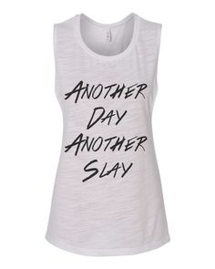 6aa8802380eb81 Another Day Another Slay Flowy Scoop Muscle Tank