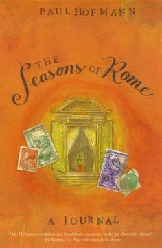 The Seasons of Rome: A Journal by Paul Hofmann http://www.amazon.com/dp/0805055975/ref=cm_sw_r_pi_dp_zIItvb1AFRB2P