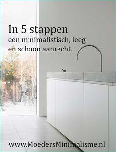 In vijf stappen een minimalistisch, leef en schoon aanrecht.