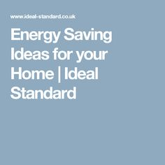Energy Saving Ideas for your Home | Ideal Standard