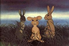 Watership down! I still cry when I watch this.