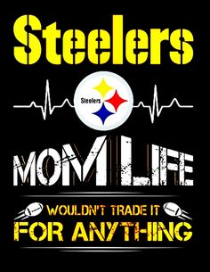 steelergalfan4life  - Nothin Better Than Bein A Mom Of A Steelers Diva!