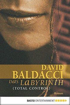 Das Labyrinth (Total Control): Roman (Allgemeine Reihe. Bastei Lübbe Taschenbücher) von David Baldacci und weiteren, http://www.amazon.de/dp/B006Y01KHM/ref=cm_sw_r_pi_dp_Ic6cwb1BTEXXH