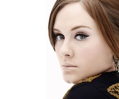 Adele ... she has the most amazing voice