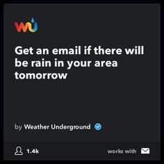 Daily Recommended Recipe on IFTTT: Get an email if there will be rain in your area tomorrow