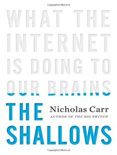 ✟♥ ✞ ♥✟ What the internet is doing to our brains - The Shallows - by Nicholas Carr ✟ ♥✞♥ ✟