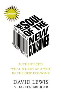 The Soul of the New Consumer: Authenticity - What We Buy and Why in the New Economy von David Lewis http://www.amazon.de/dp/1857882989/ref=cm_sw_r_pi_dp_rD2Cvb0ZGVNQZ