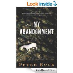 My Abandonment - Kindle edition by Peter Rock. Literature & Fiction Kindle eBooks @ Amazon.com.