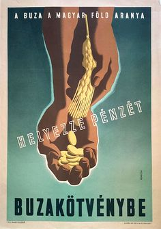 14. konecsni   invest your savings in wheat bonds 1944 hungarian poster