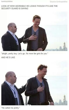 Aww. He called Tom pretty.