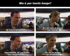 Aww, brotherly love... I would freak out in the best possible way if Loki became an Avenger.
