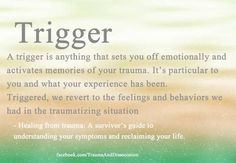 In my experience and (not always successful), we must be conscious, remain cognizant and develop self control when faced with triggers. Remember, there is always something more we can do to evolve. - Kym L. Pasqualini