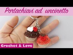 Tutorial portachiavi mini cupcake ad uncinetto ( idea San Valentino ) - YouTube