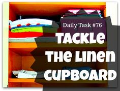 Tackle the linen cupboard - daily task from organisemyhouse.com