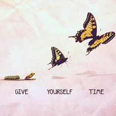 Give yourself time life quotes quotes quote life motivational quotes quotes and sayings positive thoughts life goals positive life quotes quotes to live by growth quotes Great Day Quotes, Quote Of The Day, Me Quotes, Motivational Quotes, Inspirational Quotes, Time Will Tell Quotes, Daily Quotes, Time Heals Quotes, Bliss Quotes